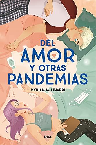 Del amor y otras pandemias (Ficción Young Adult)
