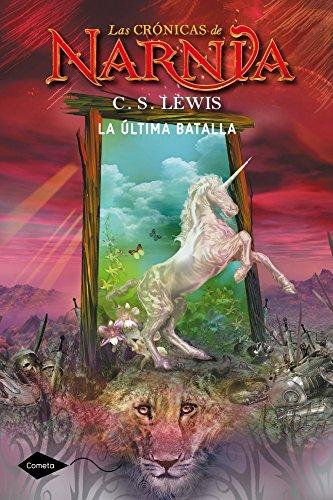 La última batalla: Las crónicas de Narnia 7 (Cometa +10)