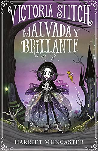 Victoria Stitch: Malvada y brillante (Victoria Stitch 1)