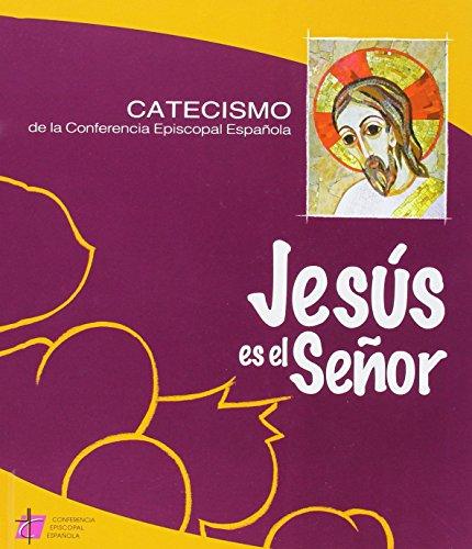 Jesús es el señor- Catecismo de la Conferencia Episcopal Española (Catecismos)