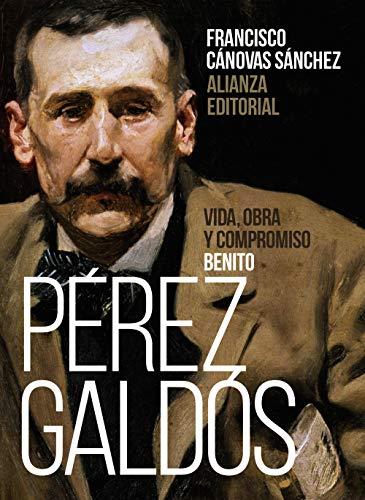 Benito Pérez Galdós: Vida, obra y compromiso (Libros Singulares (LS))