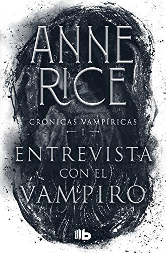 Entrevista con el vampiro/ Interview with the Vampire (Crónicas Vampíricas / Vampire Chronicles)