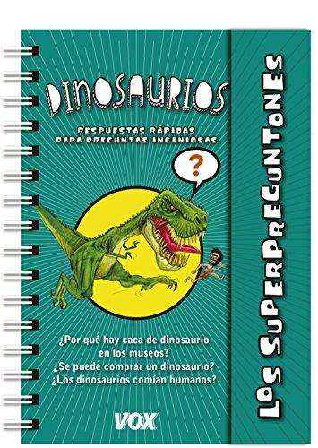 Los superpreguntones / Dinosaurios (Vox - Infantil / Juvenil - Castellano - A Partir De 5/6 Años - Los Superpreguntones)