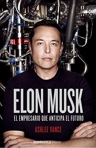 Elon Musk: El empresario que anticipa el futuro (PENINSULA)