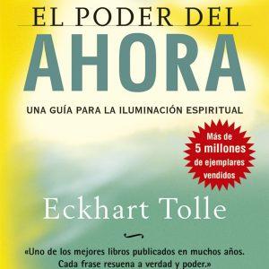 El Poder del Ahora, una guía para la iluminación espiritual