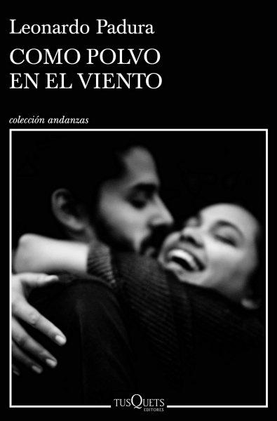 Como Polvo en el viento, libro de Leonardo Padura, portada