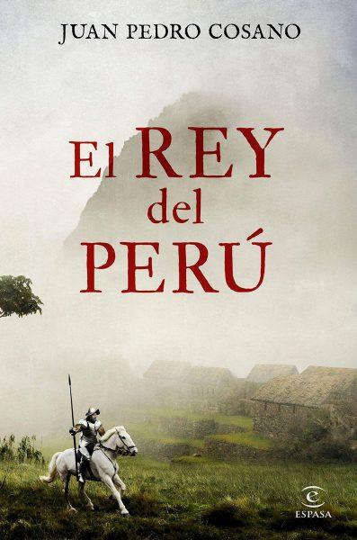 El Rey del Perú, libro de Juan Pedro Cosano