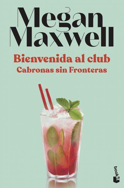 Bienvenida al club Cabronas sin Fronteras, libro de Megan Maxwell