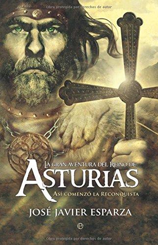 La gran aventura del Reino de Asturias, libro de la historia de la reconquista.