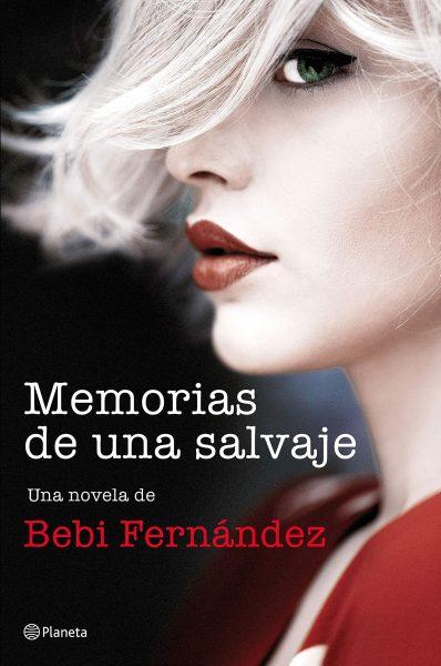 Memorias de una salvaje, libro de Bebi Fernández