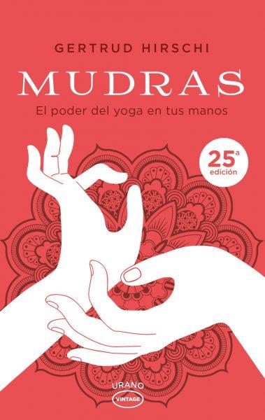 Mudras, el poder del yoga en tus manos libro