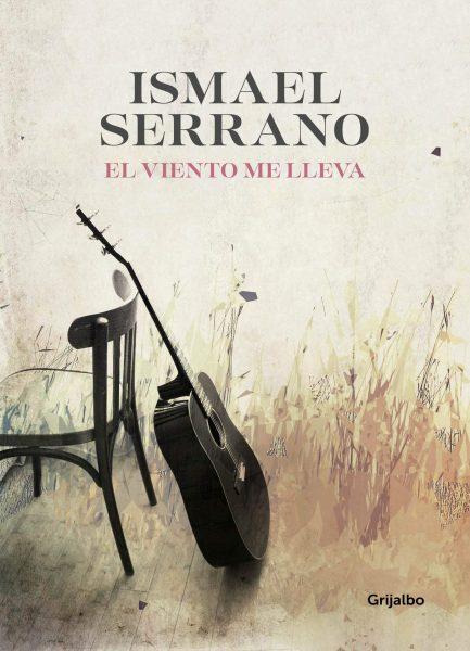El viento me lleva, Novela de Ismael Serrano