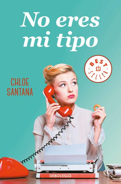No eres mi tipo, novela romantica de Chole Santana
