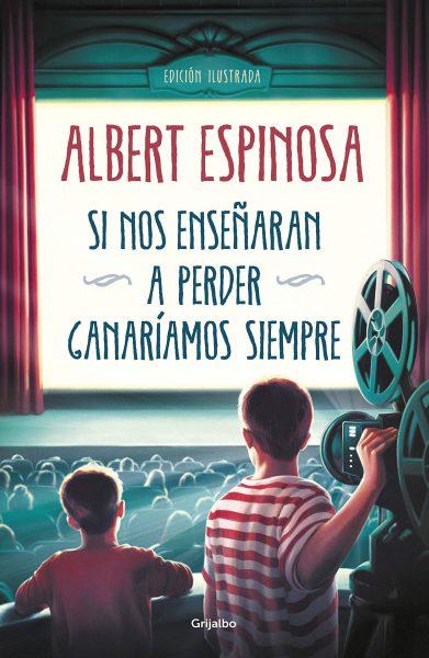 Si nos enseñaran a perder ganaríamos siempre, Libro de Albert Espinosa