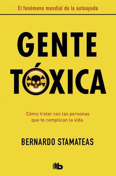 Libro Gente tóxica, cómo trata a las personas que te complican la vida.