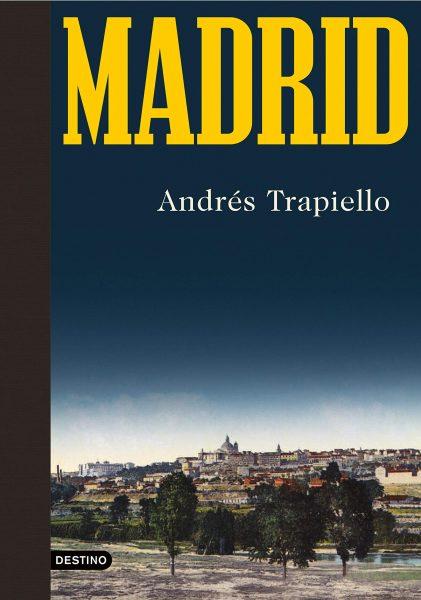 Madrid, libro de Andres Trapiello