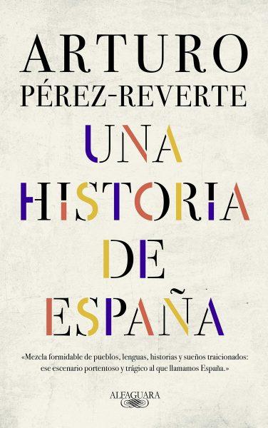 Una historia de España, libro de Arturo Pérez-Reverte