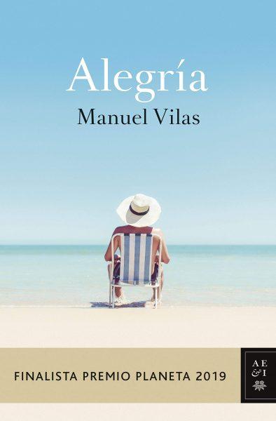 Alegría, finalista premio planeta 2019, Manuel Vilas
