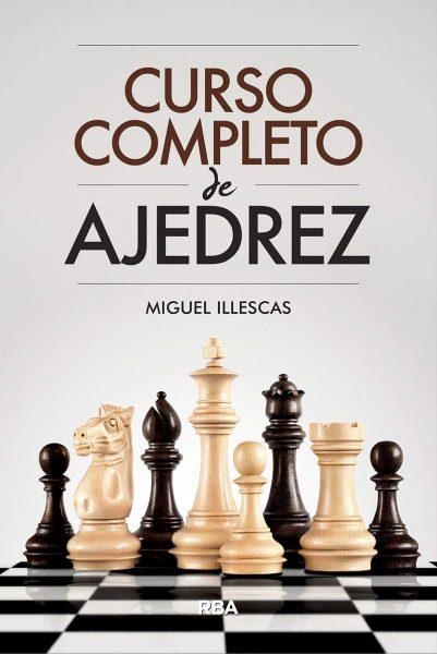 Curso completo de Ajedrez, el mejor libro para aprender a jugar