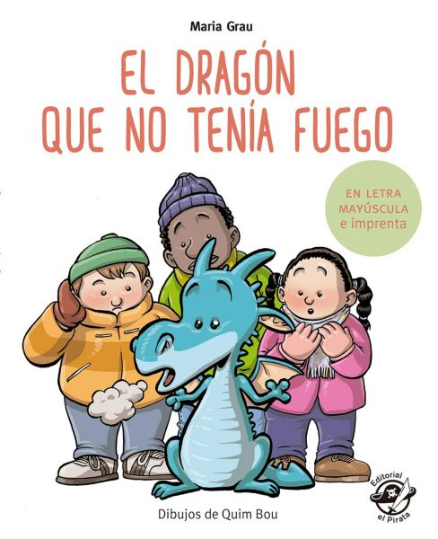 El dragón que no tenía fuego de Maria Grau Saló