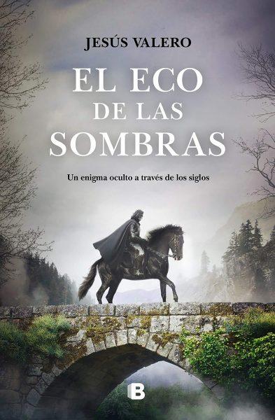El Eco de las Sombras, Libro novela de Jesús Valero