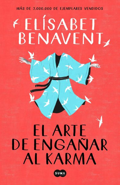 El Arte de Engañar al Karma, libro novela de Elisabet Benavent