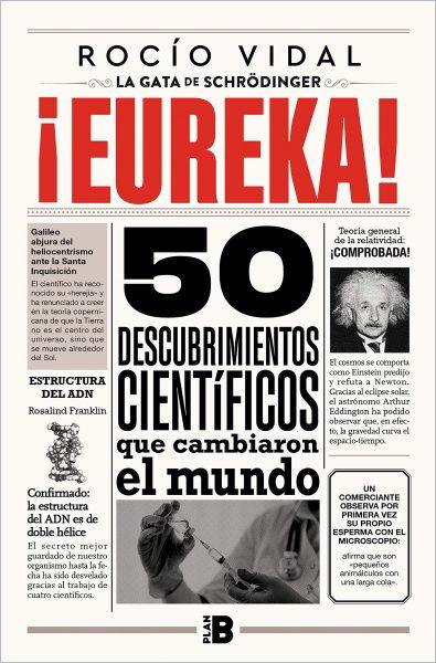 ¡Eureka! 50 descubrimientos cientificos que cambiaron el mundo libro