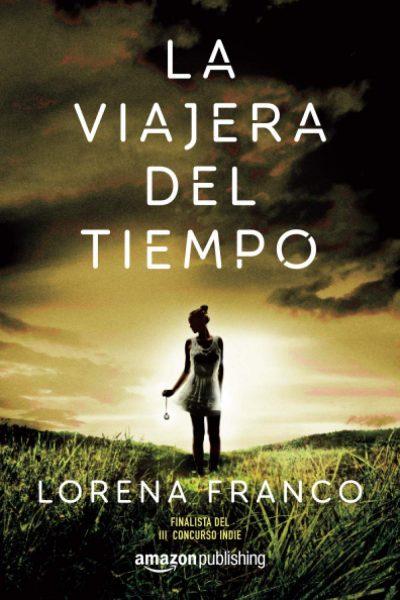 La viajera del tiempo, libro novela de Lorena Franco