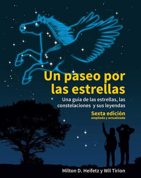 Un paseo por las estrellas, una guia de las estrellas, las constelaciones y sus leyendas, libro de Milton D. Heifetz y Wil Tirion