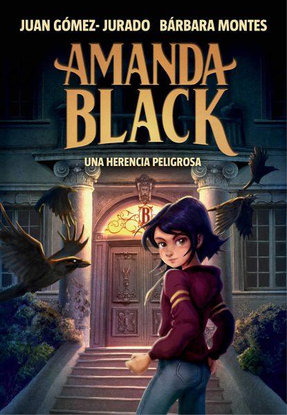 Amanda Black, Una herencia peligrosa, libro infantil de Juan Gómez Jurado y Bárbara Montes.
