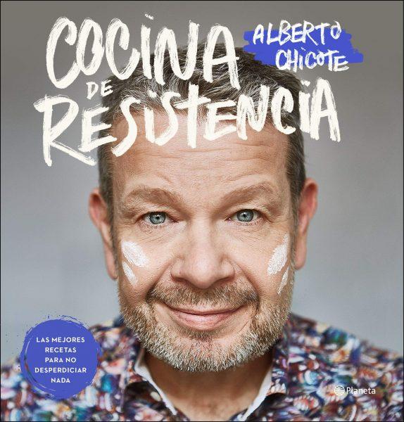 Cocina de Resistencia, Libro de cocina y recetas de Alberto Chicote