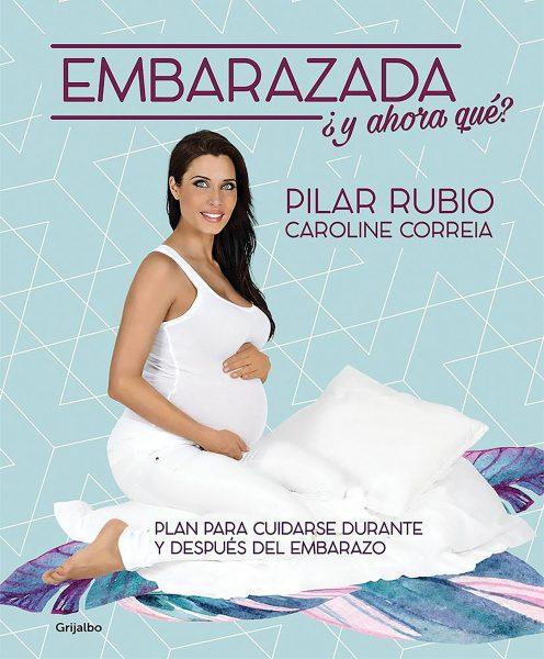 Embarazada y ahora que, libro de Pilar Rubio