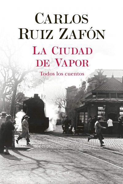 La Ciudad de Vapor, Libro novela de Carlos Ruiz Zafón.