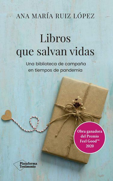 Libros que salvan vidas, una biblioteca de campaña en tiempos de pandemia. Libro de Ana María Ruiz López