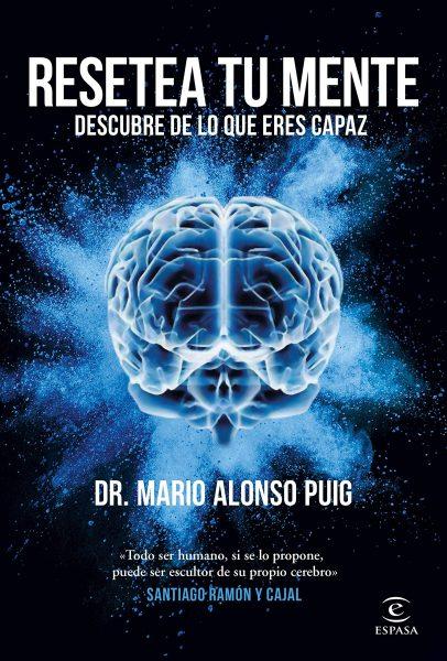 Resetea tu mente, descubre de lo que eres capaz. Libro de Mario Alonso Puig.