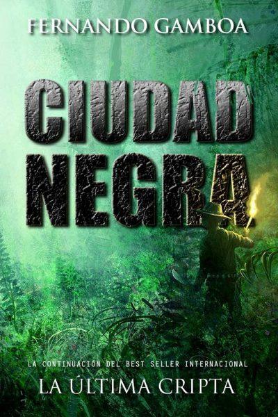 Ciudad Negra Portada Libro, segunda parte de La última Cripta, novela de Fernanzo Gamboa
