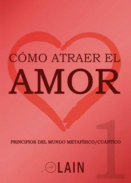 Como atraer el amor, libro de Lain Garcia Calvo