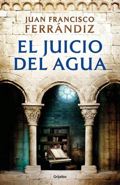 El Juicio del Agua, libro novela de Juan Francisco Ferrándiz