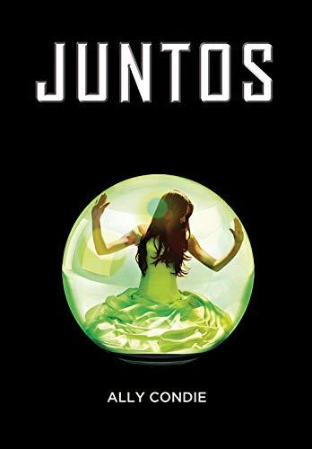 Juntos, Libro Novela de Ally Condie, portada