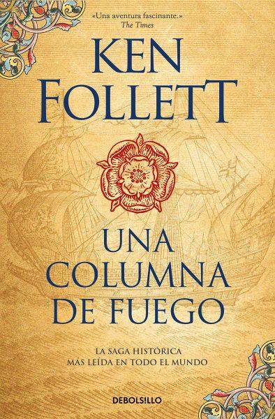 Una columna de fuego, Saga Pilares de la Tierra 3. Libro novela Ken Follet, portada