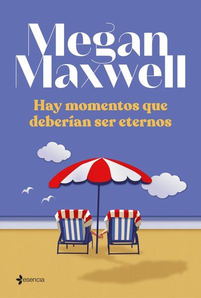 Hay momentos que deberían ser eternos, libro novela de Megan Maxwell