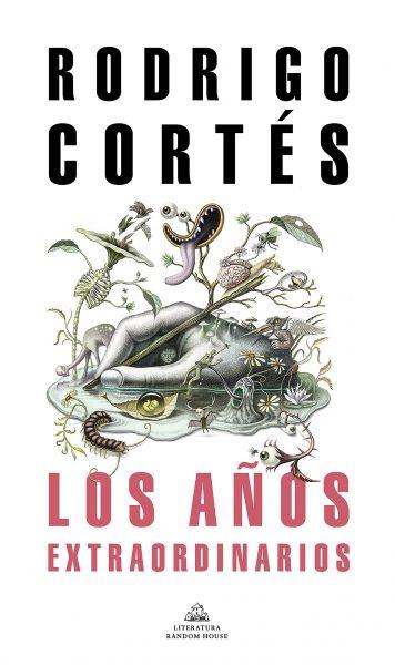 Los Años Extraordinarios, libro novela de Rodrigo Cortés.