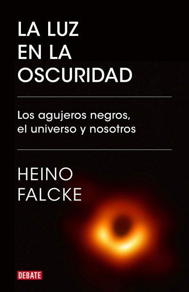 La luz en la oscuridad, libro de ciencia, Heino Falcke
