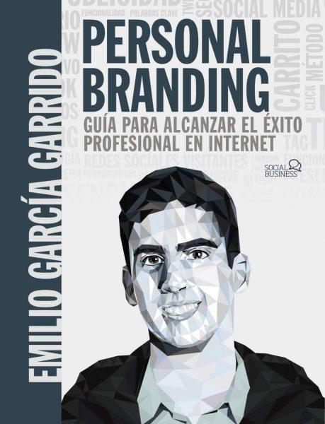 Personal Branding : Guía para alcanzar el éxito profesional en internet. Libro