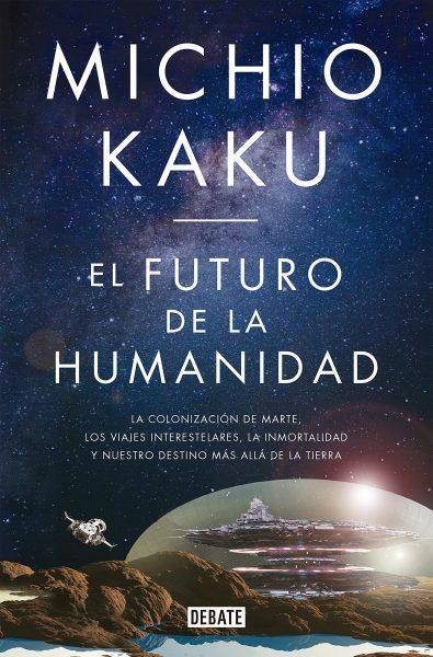 El Futuro de la humanidad, libro de Michio Kaku