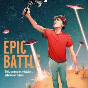 Epic Battle El Dia que los Youtubers salvaron el mundo, libro