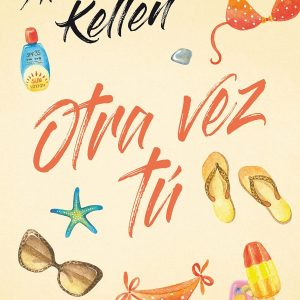 Otra Vez tú, novela de Alice Kellen
